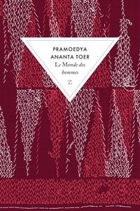 Pramoedya Ananta Toer - Buru quartet Tome 1 : Le monde des hommes.