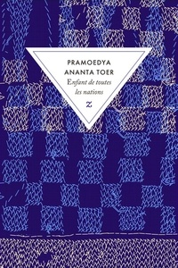 Pramoedya Ananta Toer - Buru quartet Tome 2 : Enfant de toutes les nations.