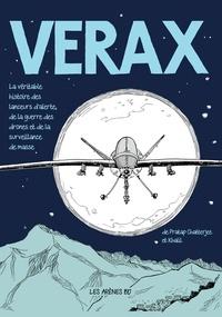 Pratap Chatterjee et  Khalil - Verax - La véritable histoire des lanceurs d'alerte, de la guerre des drônes et de la surveillance de masse.