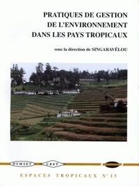 Singaravélou - Pratiques de gestion de l'environnement dans les pays tropicaux - [actes des  VIe Journées de géographie tropicale.