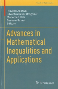 Praveen Agarwal et Silvestru Sever Dragomir - Advances in Mathematical Inequalities and Applications.