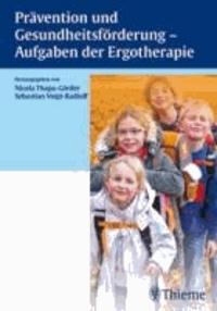 Prävention und Gesundheitsförderung - Aufgaben der Ergotherapie.