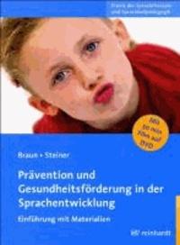 Prävention und Gesundheitsförderung in der Sprachentwicklung - Einführung mit Materialien.