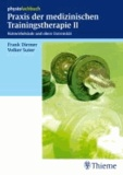 Praxis der medizinischen Trainingstherapie 2 - Halswirbelsäule und obere Extremität.