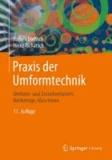 Praxis der Umformtechnik - Umform- und Zerteilverfahren, Werkzeuge, Maschinen.