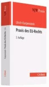 Praxis des EU-Rechts - Anwendung und Durchsetzung des Unionsrechts in der Bundesrepublik Deutschland.