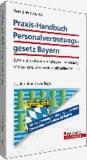 Praxis-Handbuch Personalvertretungsgesetz Bayern - Systematik - Rechtsgrundlagen - Umsetzung; Mit Lexikon, Gesetzestext, aktuellen Urteilen.