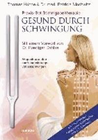 Praxis-Set Stimmgabeltherapie: Gesund durch Schwingung - Akupunkturpunkte sanft und wirkungsvoll einschwingen. Mit hochwertiger Therapeuten-Stimmgabel made in Germany. Mit einem Vorwort von Dr. Ruediger Dahlke.