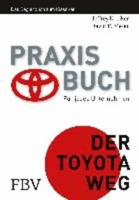 Praxisbuch - Der Toyota Weg - Für jedes Unternehmen. Das Begleitbuch zum Klassiker.