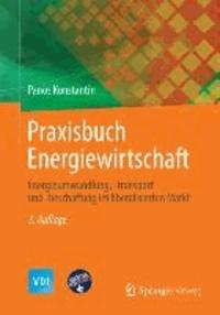 Praxisbuch Energiewirtschaft - Energieumwandlung, -transport und -beschaffung im liberalisierten Markt.