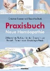 Praxisbuch Neue Homöopathie - 20 bewährte Testlisten für den Einsatz in der Pendel-, Tensor- oder Kinesiologie-Praxis.
