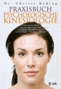 Praxisbuch psychologische Kinesiologie - Seelische Konflikte, emotionale Krisen und belastende Verhaltensmuster schnell lösen - mit Stress Release.