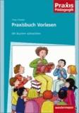 Praxisbuch Vorlesen - Mit Büchern aufwachsen.