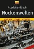 Praxishandbuch Nockenwellen - Verstehen, pflegen, optimieren.