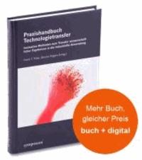 Praxishandbuch Technologietransfer - Innovative Methoden zum Transfer wissenschaftlicher Ergebnisse in die industrielle Anwendung.