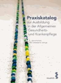 Praxiskatalog zur Ausbildung in der Allgemeinen Gesundheits- und Krankenpflege.