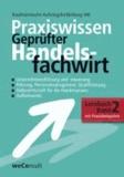 Praxiswissen Geprüfter Handelsfachwirt 2.