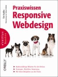 Praxiswissen Responsive Webdesign - Strategien, Techniken, Praxisbeispiele.