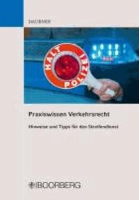 Praxiswissen Verkehrsrecht - Hinweise und Tipps für den Streifendienst.