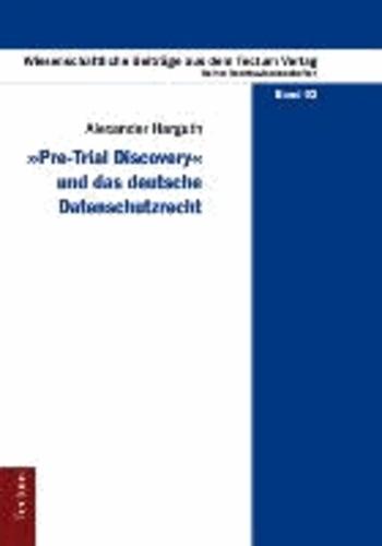 """""""Pre-Trial Discovery"""" und das deutsche Datenschutzrecht."""