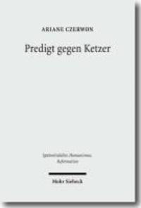 Predigt gegen Ketzer - Studien zu den lateinischen Sermones Bertholds von Regensburg.