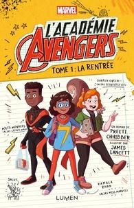 Preeti Chhibber - L'Académie Avengers Tome 1 : La rentrée.