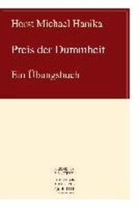 Preis der Dummheit - Ein Übungsbuch.