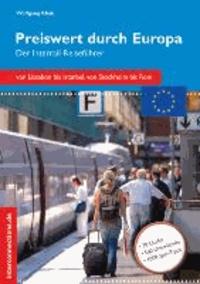 Preiswert durch Europa - Der Interrail-Reiseführer.