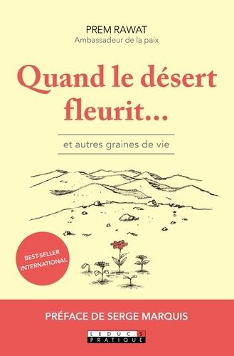 Quand le désert fleurit.... Et autres graines de vie