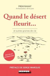 Prem Rawat - Quand le désert fleurit... - Et autres graines de vie.