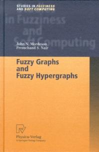 Premchand-S Nair et John-N Mordeson - Fuzzy graphs and Fuzzy hypergraphs.