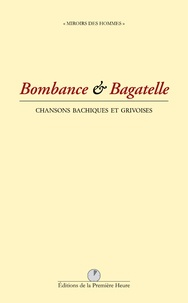 Première Heure - Bombance et bagatelle - Chansons bachiques et grivoises.
