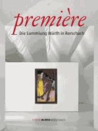 Première - Die Sammlung Würth in Rorschach.