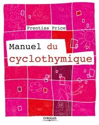 Prentiss Price - Manuel du cyclothymique.