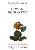 Presbytéra Anna - L'oiseau de Guelvéri - Vie de Jérôme d'Egine, Géronda, et Saint Ancien ou comment l'oiseau de Guelvéri se fit astre photoïde.