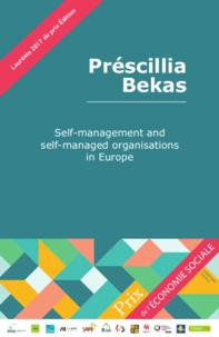 Préscillia Bekas - Préscillia Bekas TFE 2017 - Self-management and self-managed organisations in Europe.