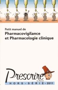 Prescrire - Petit manuel de pharmacovigilance et pharmacologie clinique.