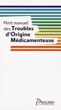 Prescrire - Petit manuel des troubles d'origine médicamenteuse.