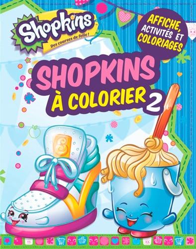 Shopkins à Colorier 2 Presses Aventure