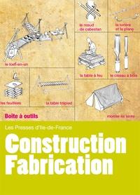Presses d'Ile-de-France - Construction - Fabrication - Installer un camp confortable et pratique.