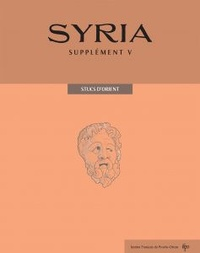 Jacqueline Dentzer-Feydy et Anne-Marie Guimier-Sorbets - Syria Supplément N° 5 : Les Stucs d'Orient : traditions orientales et cultures hellénisées.