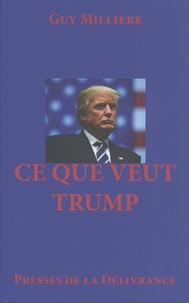 Guy Millière - Ce que veut Trump.