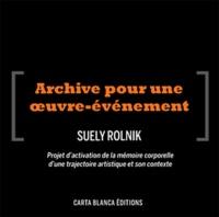 Lygia Clark - Archive pour une oeuvre-événement - Projet d'activation de la mémoire corporelle d'une trajectoire artistique et son contexte. 10 DVD