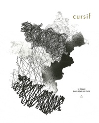 Emilie Ovaere - Cursif N° 1 : Le dessin dans tous ses états.