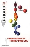 Gérard Azoulay - Espace(s) Hors série : Correspondances Paris-Moscou.
