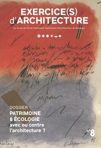Marie-Christine Renard - Exercice(s) d'architecture N° 8/2020 : Patrimoine & écologie - Avec ou contre l'architecture ?.