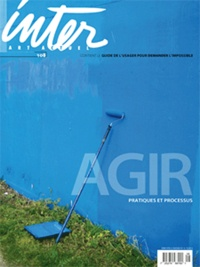 Intervention Editions - Inter, art actuel N° 108 : Agir - Pratiques et processus.