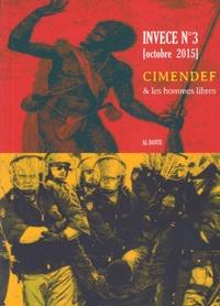Julien Blaine - Invece N° 3, Octobre 2015 : Cimendef & les hommes libres.