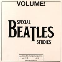 Olivier Julien et Grégoire Tosser - Volume ! Volume 12 N°2, 2015 : Spécial Beatles studies.