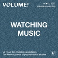 Marc Kaiser et Emmanuel Parent - Volume ! Volume 14 N° 2, 2017 : Watching Music : cultures du clip musical.
